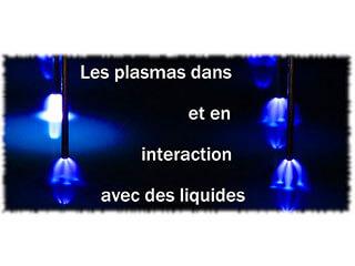 Développer la recherche autour des plasmas  liquides